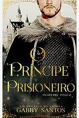 """O príncipe Prisioneiro - Série """"Os príncipes - Conto 3"""" eBook Kindle"""