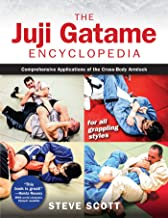 The Juji Gatame Encyclopedia: Comprehensive Applications of the Cross-Body Armlock for all Grappling Styles