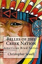 Belles of the Creek Nation: American Bred (Odysseys of the Mixed Blood Frontier Family; Book 1)