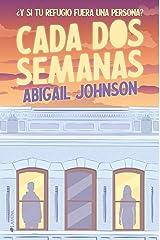 Cada dos semanas: ¿Y si tu refugio fuera una persona? (Spanish Edition) Kindle Edition