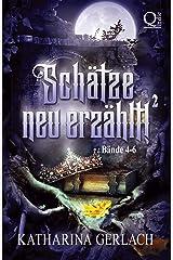 Schätze neu Erzählt 2: Sammelband Märchenadaptionen (Bände 4-6) (Schätze neu erzählt! Sammelbände) (German Edition) Kindle Edition