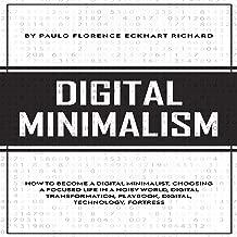 Digital Minimalism: How to Become a Digital Minimalist, Choosing a Focused Life in a Noisy World, Digital Transformation, Playbook, Digital, Technology, Fortress