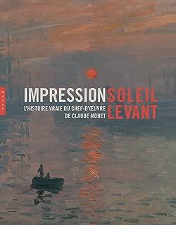 Impression, soleil levant : L'histoire vraie du chef-d'oeuvre de Claude Monet