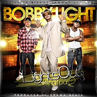 Lights Out (Dirty Girl Part 2) [Explicit]