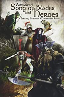 Advanced Song of Blades and Heroes: Fantasy Skirmish Miniatures Rules (Volume 1)
