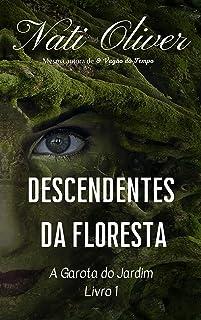 Descendentes da Floresta: A Garota do Jardim