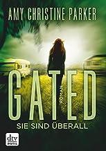 Gated - Sie sind überall: Roman (Die Gated-Reihe 2) (German Edition)