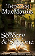 Tales of Sorcery and Silicone