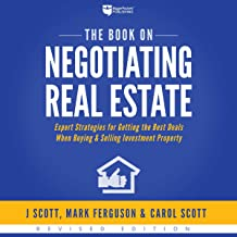 The Book on Negotiating Real Estate: Expert Strategies for Getting the Best Deals When Buying & Selling Investment Property