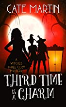 Third Time is a Charm: A Witches Three Cozy Mystery (The Witches Three Cozy Mysteries Book 3)