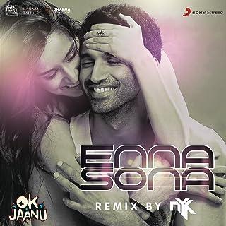 """Enna Sona (Remix By DJ NYK) [From """"OK Jaanu""""]"""