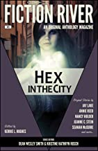 Fiction River: Hex in the City (Fiction River: An Original Anthology Magazine Book 5)