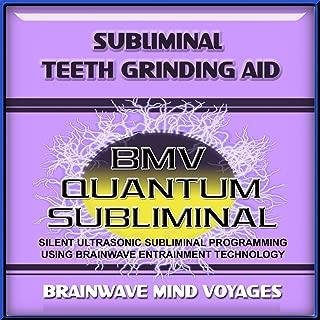 Subliminal Teeth Grinding Aid
