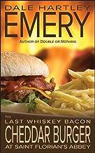 The Last Whiskey Bacon Cheddar Burger at Saint Florian's Abbey
