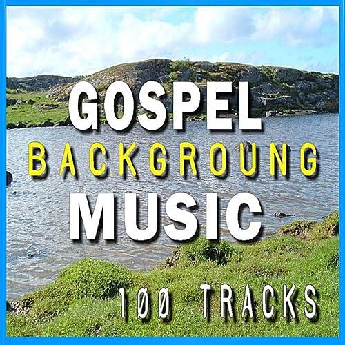 Gospel Background Music (100 Tracks)