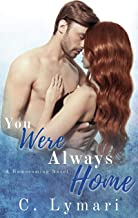 You Were Always Home: An Enemies to Lovers Romance (Homecoming Book 3)