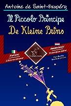 Il Piccolo Principe - De Kleine Prins: Bilingue con testo a fronte - Tweetalig met parallelle tekst: Italiano - Olandese / Italiaans - Nederlands (Dual Language Easy Reader Book 54)