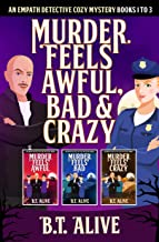 Murder Feels Awful, Bad, and Crazy: An Empath Detective Mystery Books 1-3