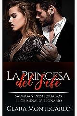 La Princesa del Jefe: Salvada y Protegida por el Criminal Millonario (Novela de Romance y Erótica) Versión Kindle