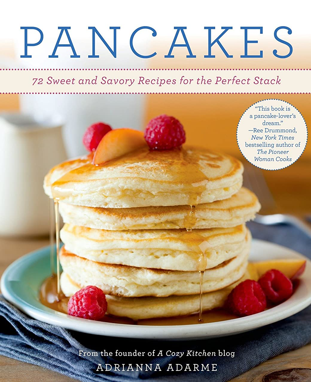 磨かれた提供するせがむPancakes: 72 Sweet and Savory Recipes for the Perfect Stack (English Edition)