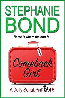 COMEBACK GIRL: part 6 of 6