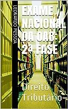 Exame Nacional da OAB: 2a FASE: Direito Tributário (Portuguese Edition)