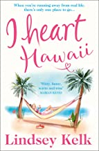 I Heart Hawaii: Hilarious, heartwarming and relatable: escape with this bestselling romantic comedy (I Heart Series, Book 8)
