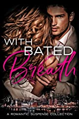 With Bated Breath: A Romantic Suspense Anthology Kindle Edition