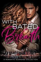 With Bated Breath: A Romantic Suspense Anthology