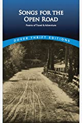 Songs for the Open Road: Poems of Travel and Adventure (Dover Thrift Editions) Kindle Edition