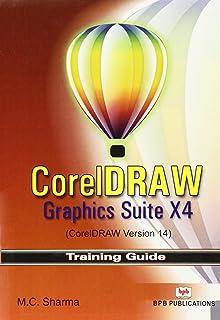 Corel Draw: Graphics Suite X4 (corel Draw Version 14)