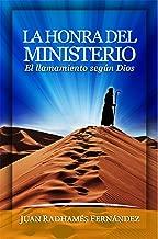 La Honra del Ministerio (Spanish Edition)
