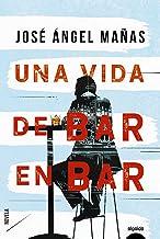 Una vida de bar en bar (ALGAIDA LITERARIA - ALGAIDA NARRATIVA)