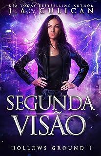 Segunda Visão (Hollows Ground Livro 1) (Portuguese Edition)