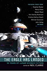 The Eagle Has Landed: 50 Years of Lunar Science Fiction Kindle Edition