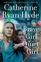 Cover image of Brave Girl, Quiet Girl by Catherine Ryan Hyde