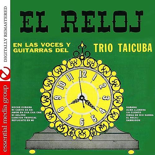 El Reloj by Trio Taicuba on Amazon Music - Amazon.com