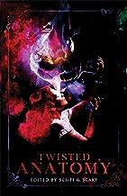 Twisted Anatomy: A Body Horror Anthology