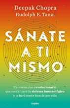 Sánate a Ti Mismo / The Healing Self: A Revolutionary New Plan to Supercharge Your Immunity and Stay Well for Life