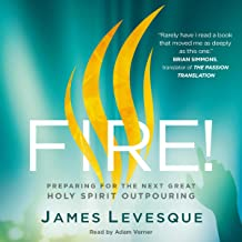 Fire!: Preparing for the Next Great Holy Spirit Outpouring