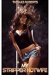 My Stripper Hotwife Kindle Edition