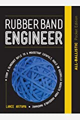 Rubber Band Engineer: All-Ballistic Pocket Edition: From a Slingshot Rifle to a Mousetrap Catapult, Build 10 Guerrilla Gadgets from Household Hardware Kindle Edition