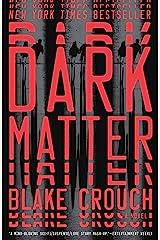 Dark Matter: A Novel Kindle Edition