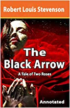 The Black Arrow: A Tale of Two Roses : annotated