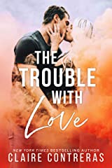 The Trouble With Love (A brother's best friend, office romance) Kindle Edition