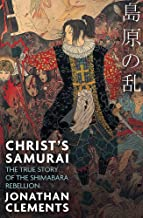 Christ's Samurai: The True Story of the Shimabara Rebellion