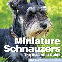 Miniture Schnauzers: The Essential Guide