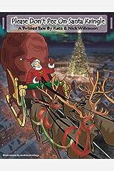 Please Don't Pee On Santa Kringle Kindle Edition