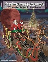 Please Don't Pee On Santa Kringle