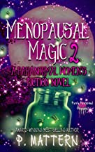 Menopausal Magic 2 (Purely Paranormal Pleasures Book 21)